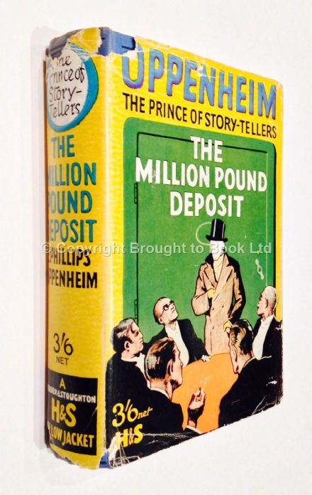 The Million Pound Deposit by E Phillips Oppenheim First Edition Hodder & Stoughton 1930